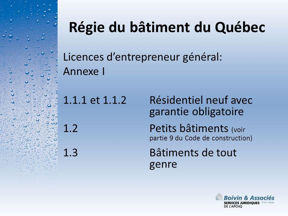 Régie du bâtiment du Québec Licences dentrepreneur général: Annexe I 1.1.1 et 1.1.2 Résidentiel neuf avec garantie obligatoire 1.2Petits bâtiments (vo