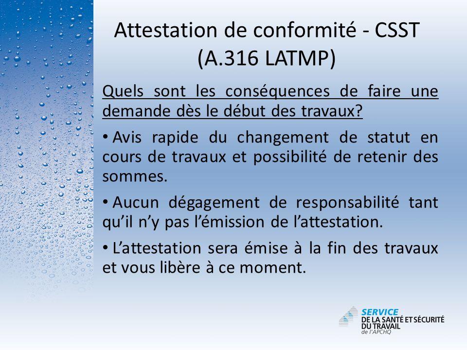 Attestation de conformité - CSST (A.316 LATMP) Quels sont les conséquences de faire une demande dès le début des travaux? Avis rapide du changement de