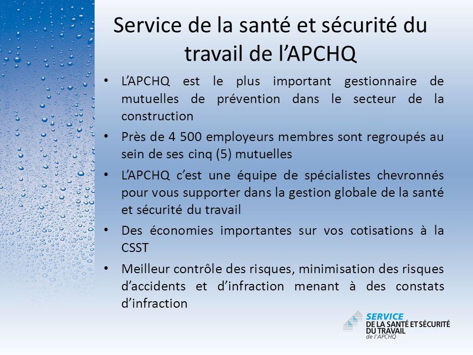Service de la santé et sécurité du travail de lAPCHQ LAPCHQ est le plus important gestionnaire de mutuelles de prévention dans le secteur de la constr