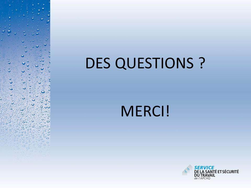 DES QUESTIONS ? MERCI!