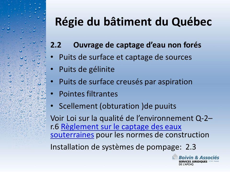 Régie du bâtiment du Québec 2.2Ouvrage de captage deau non forés Puits de surface et captage de sources Puits de gélinite Puits de surface creusés par