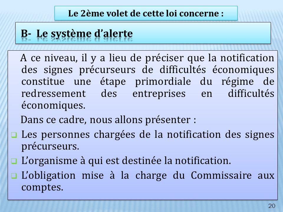 A ce niveau, il y a lieu de préciser que la notification des signes précurseurs de difficultés économiques constitue une étape primordiale du régime d