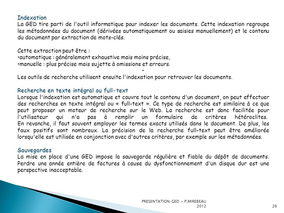 PRESENTATION GED - P.MIREBEAU 201226 Indexation La GED tire parti de l outil informatique pour indexer les documents.