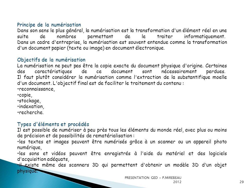 PRESENTATION GED - P.MIREBEAU 201229 Principe de la numérisation Dans son sens le plus général, la numérisation est la transformation d'un élément rée