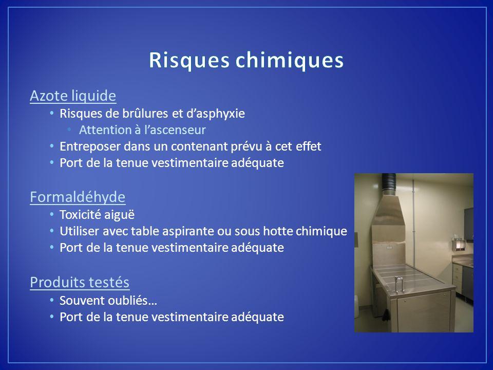 Azote liquide Risques de brûlures et dasphyxie Attention à lascenseur Entreposer dans un contenant prévu à cet effet Port de la tenue vestimentaire ad