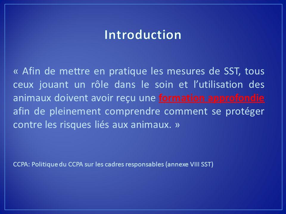 « Afin de mettre en pratique les mesures de SST, tous ceux jouant un rôle dans le soin et lutilisation des animaux doivent avoir reçu une formation ap