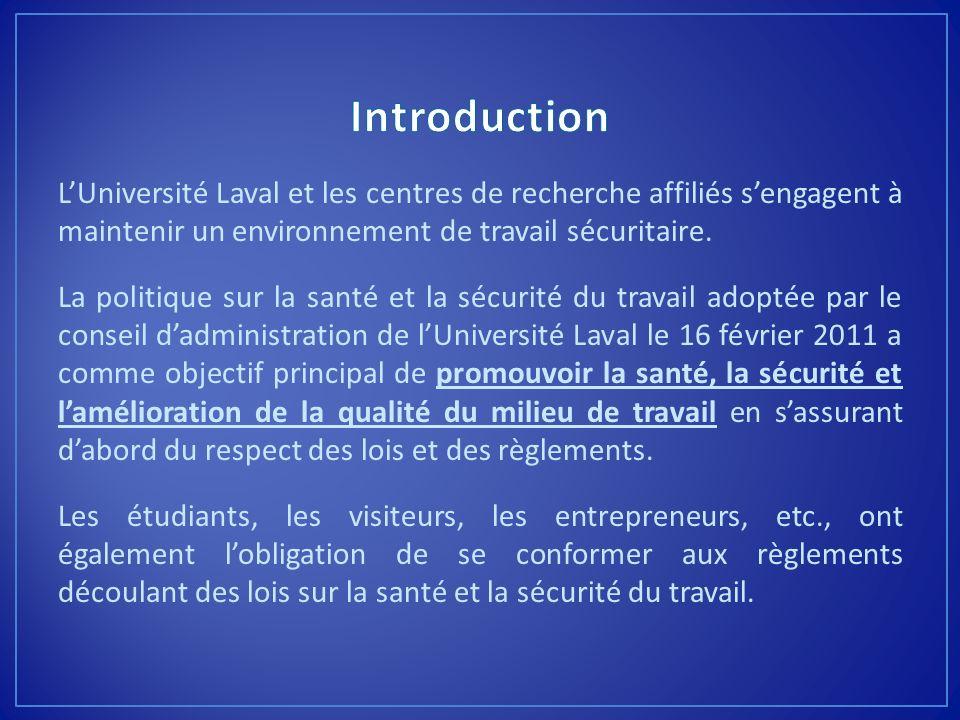 LUniversité Laval et les centres de recherche affiliés sengagent à maintenir un environnement de travail sécuritaire. La politique sur la santé et la