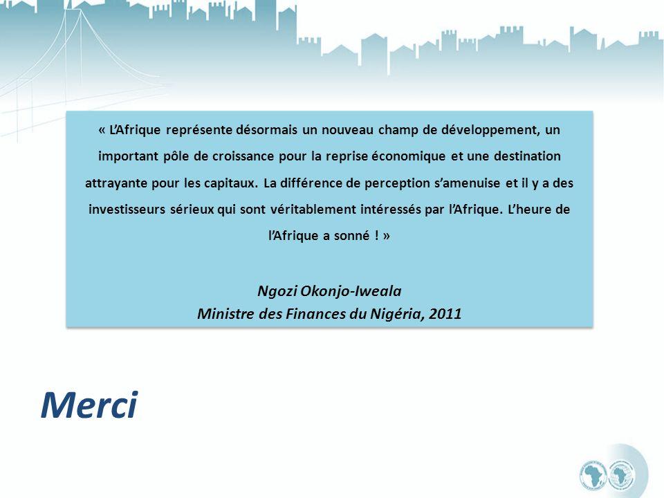 Merci « LAfrique représente désormais un nouveau champ de développement, un important pôle de croissance pour la reprise économique et une destination attrayante pour les capitaux.