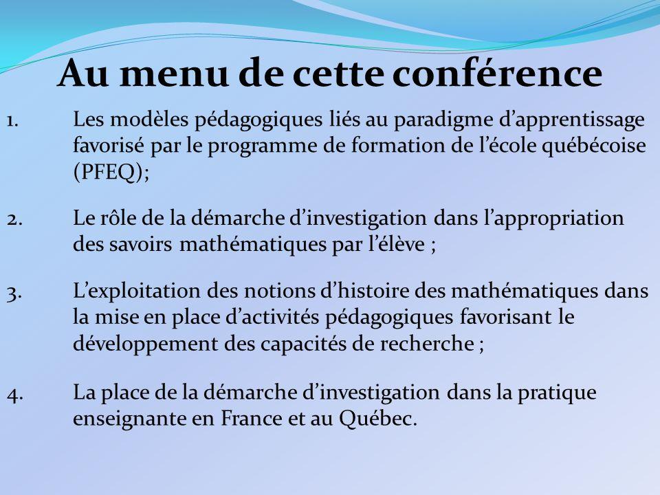 1.Les modèles pédagogiques liés au paradigme dapprentissage favorisé par le programme de formation de lécole québécoise (PFEQ); 2.Le rôle de la démarc
