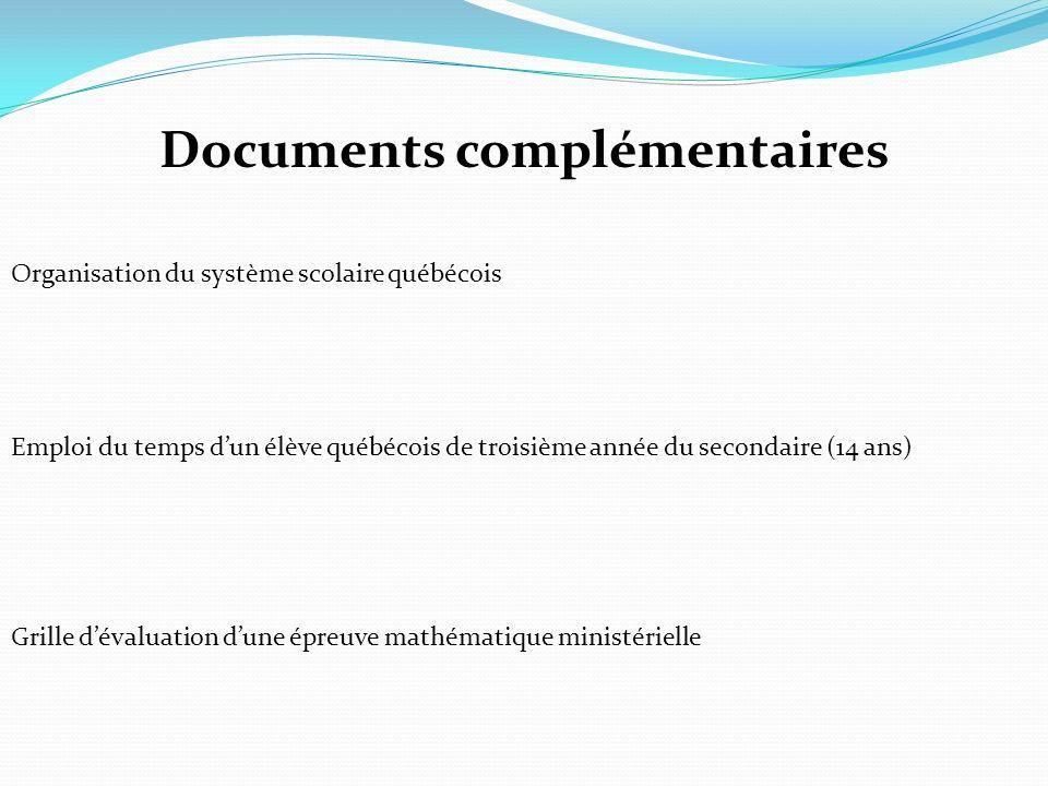 Documents complémentaires Organisation du système scolaire québécois Emploi du temps dun élève québécois de troisième année du secondaire (14 ans) Gri