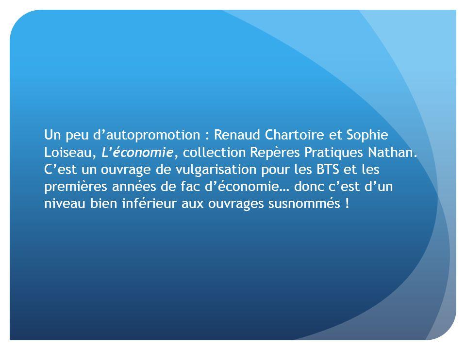 Un peu dautopromotion : Renaud Chartoire et Sophie Loiseau, Léconomie, collection Repères Pratiques Nathan. Cest un ouvrage de vulgarisation pour les
