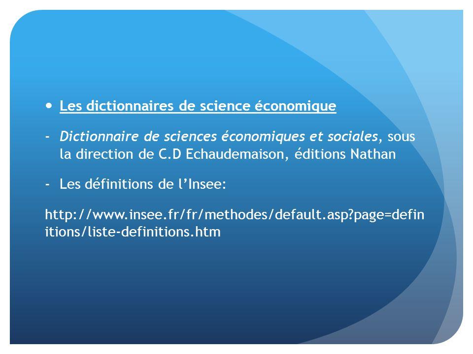 Les dictionnaires de science économique -Dictionnaire de sciences économiques et sociales, sous la direction de C.D Echaudemaison, éditions Nathan -Le