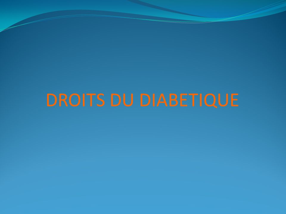 DROITS DU DIABETIQUE