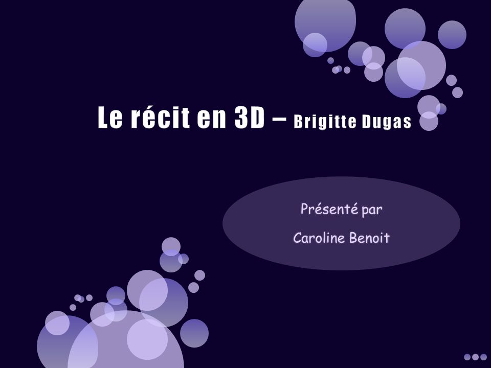 Brève présentation de lauteure; Le récit; Les limites du récit; Le récit en 3D; Les avantages du récit en 3D; La séquence narrative; Ladaptation de la forme linguistique de la séquence narrative;