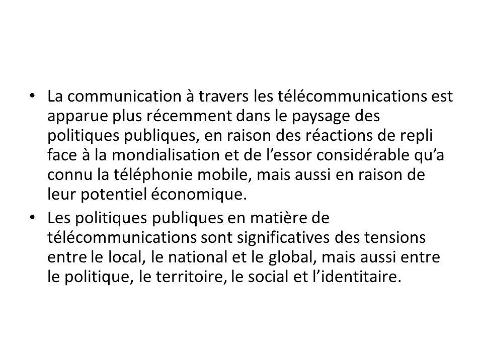 La communication à travers les télécommunications est apparue plus récemment dans le paysage des politiques publiques, en raison des réactions de repl