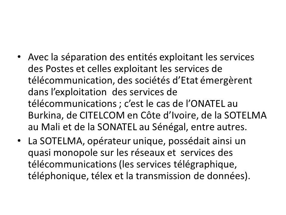 Avec la séparation des entités exploitant les services des Postes et celles exploitant les services de télécommunication, des sociétés dEtat émergèren
