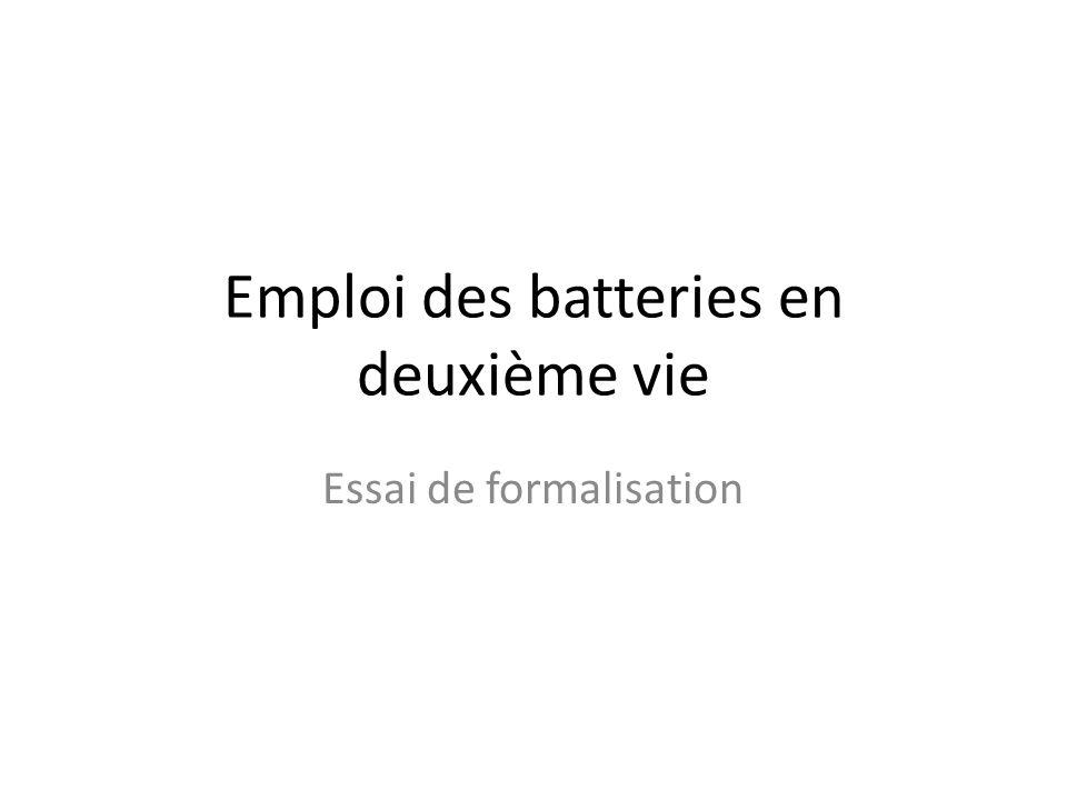 Emploi des batteries en deuxième vie Essai de formalisation