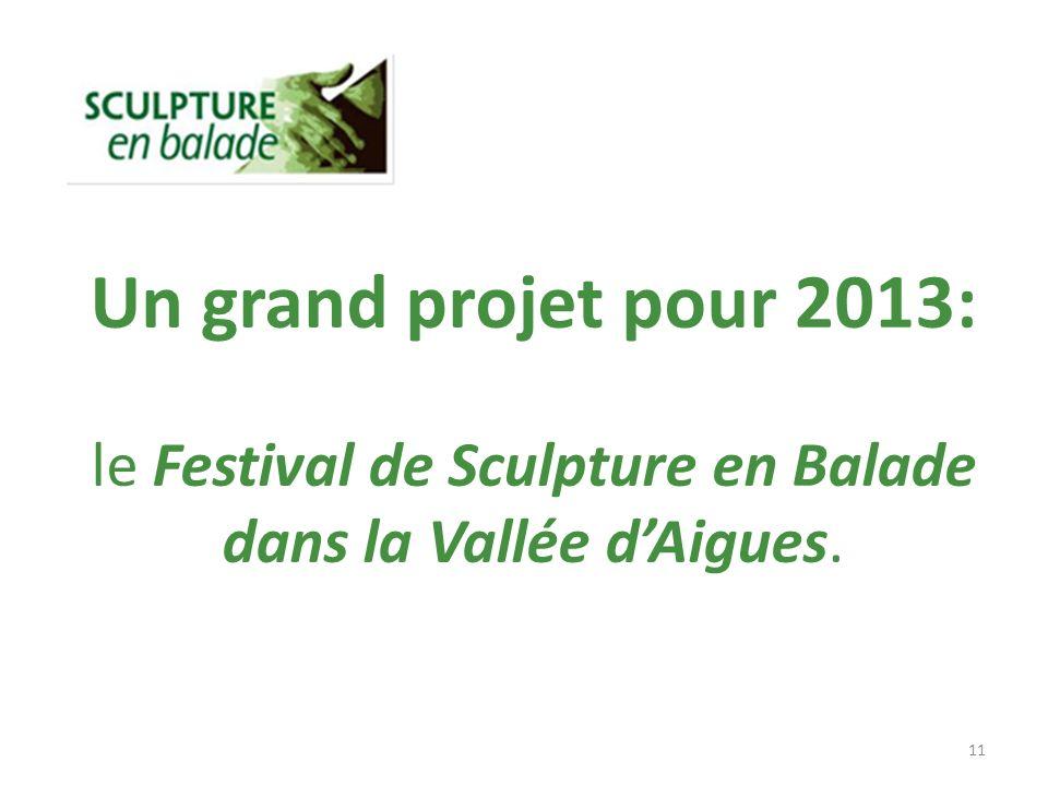 Un grand projet pour 2013: le Festival de Sculpture en Balade dans la Vallée dAigues. 11