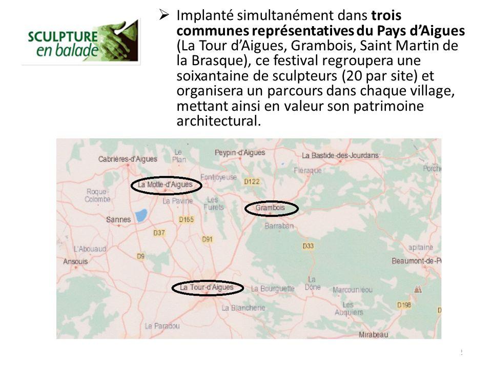 12 Implanté simultanément dans trois communes représentatives du Pays dAigues (La Tour dAigues, Grambois, Saint Martin de la Brasque), ce festival regroupera une soixantaine de sculpteurs (20 par site) et organisera un parcours dans chaque village, mettant ainsi en valeur son patrimoine architectural.