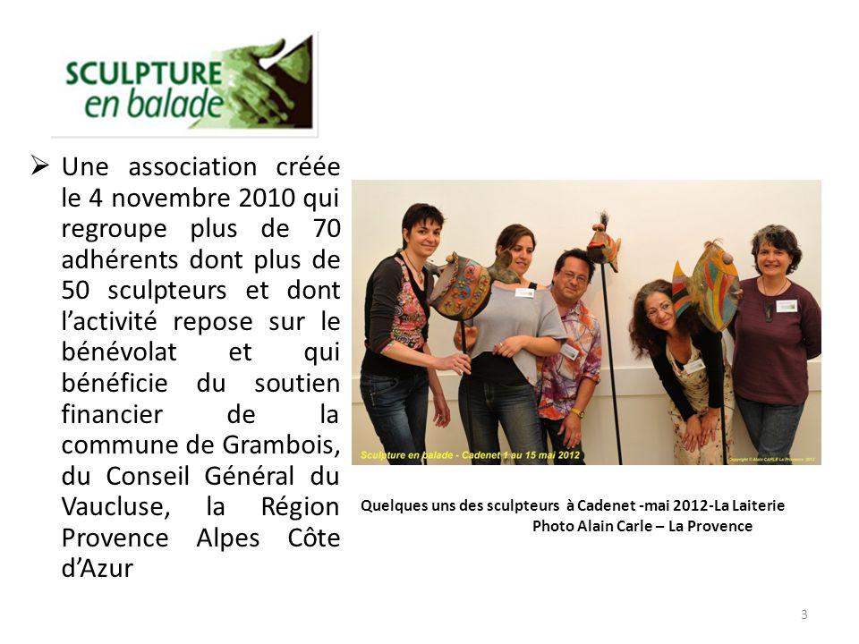 Une expérience de trois années marquée par lorganisation de sept expositions : à La Tour dAigues en 2010, Grambois (en 2010, 2011 et 2012), à Cadenet (2012), Lauris (2012) et Barbentane (2012).
