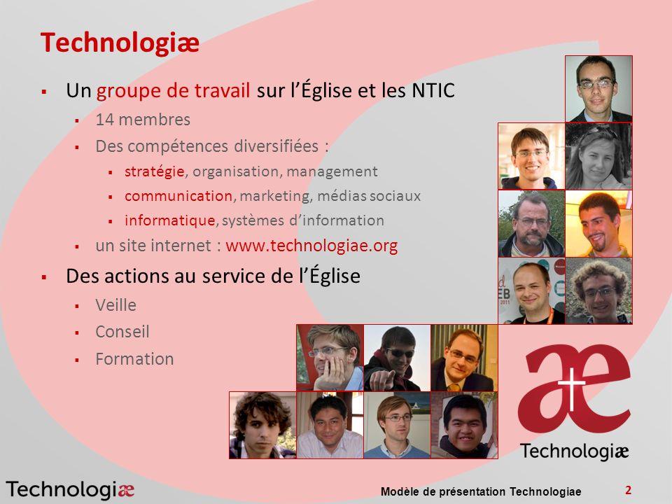 Modèle de présentation Technologiae 2 Technologiæ Un groupe de travail sur lÉglise et les NTIC 14 membres Des compétences diversifiées : stratégie, or