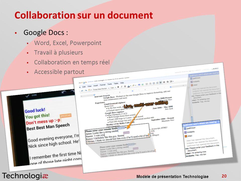 Collaboration sur un document Google Docs : Word, Excel, Powerpoint Travail à plusieurs Collaboration en temps réel Accessible partout Modèle de présentation Technologiae 20