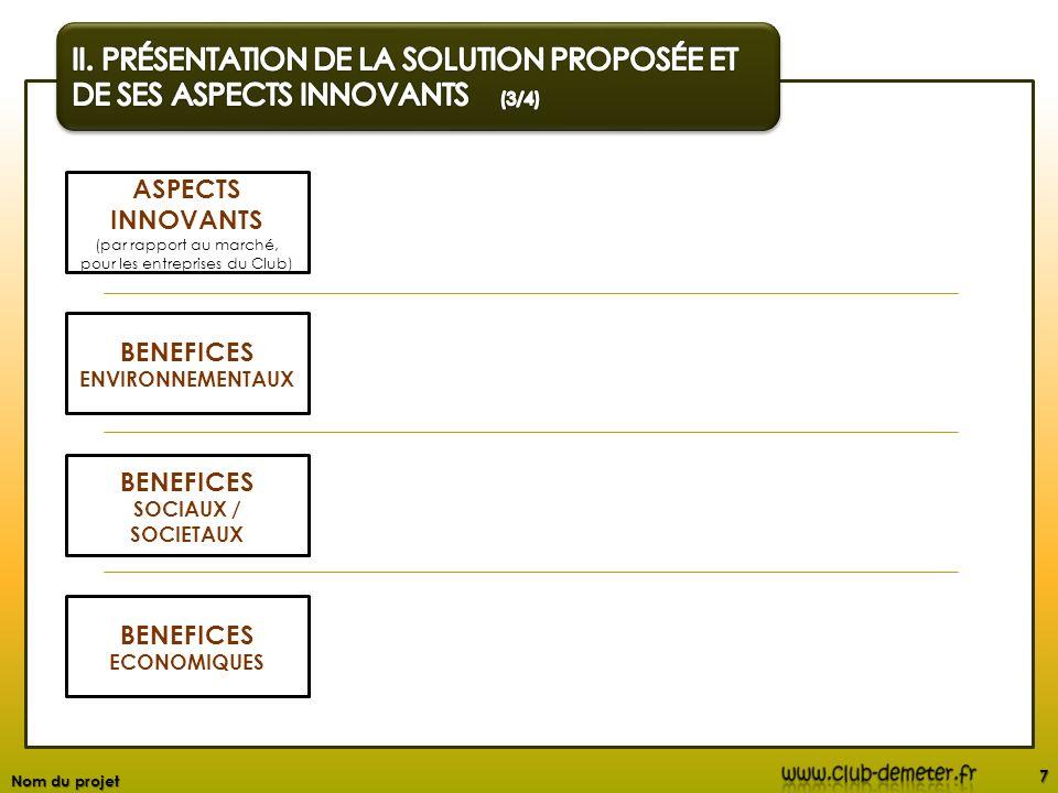 7 ASPECTS INNOVANTS (par rapport au marché, pour les entreprises du Club) BENEFICES ECONOMIQUES BENEFICES SOCIAUX / SOCIETAUX BENEFICES ENVIRONNEMENTA
