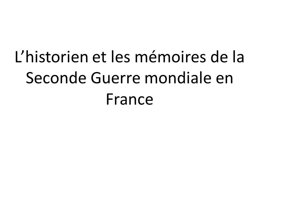 Lhistorien et les mémoires de la Seconde Guerre mondiale en France