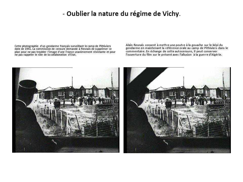 - Oublier la nature du régime de Vichy. Cette photographie dun gendarme français surveillant le camp de Pithiviers date de 1941. La commission de cens