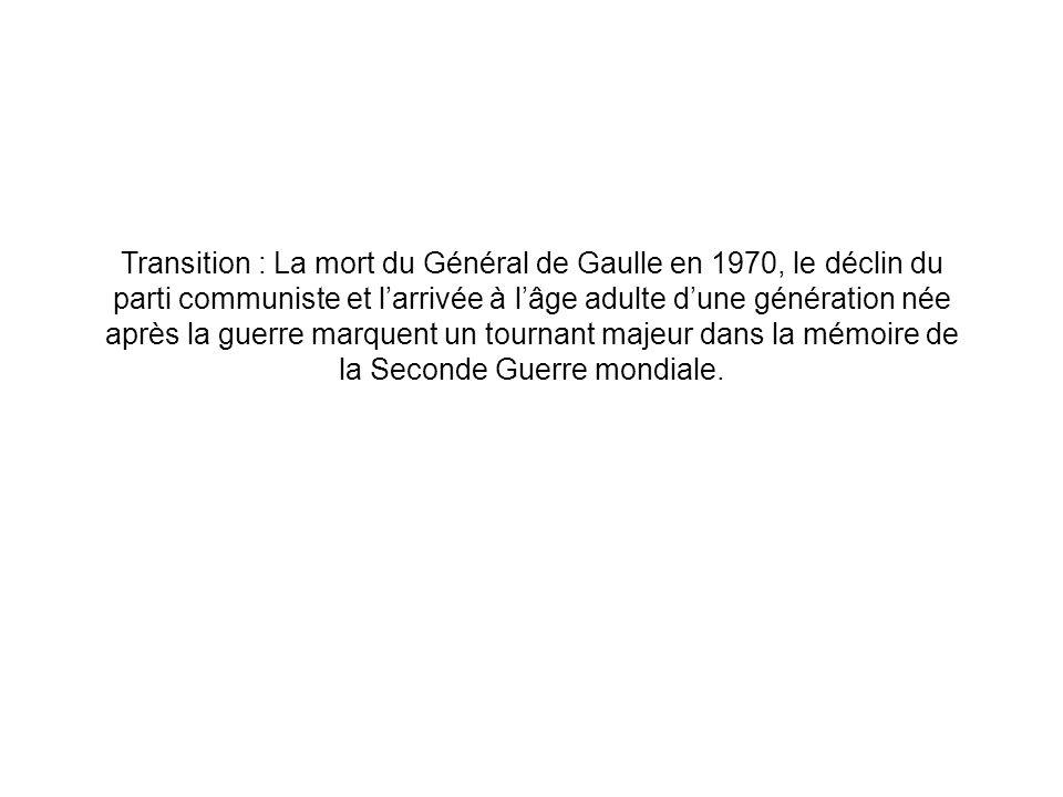Transition : La mort du Général de Gaulle en 1970, le déclin du parti communiste et larrivée à lâge adulte dune génération née après la guerre marquen