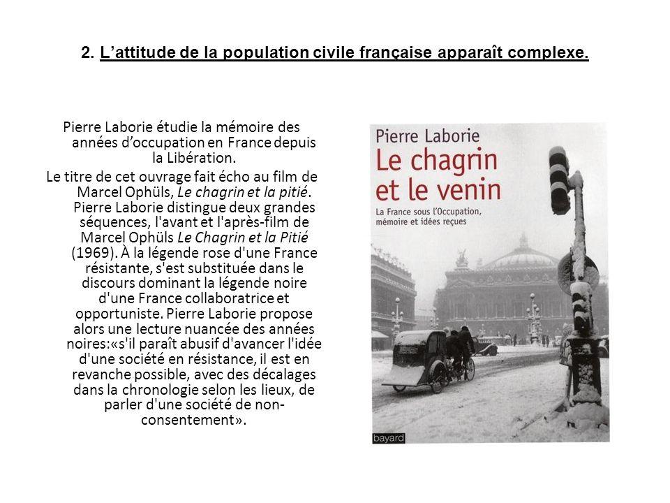 2.Lattitude de la population civile française apparaît complexe.