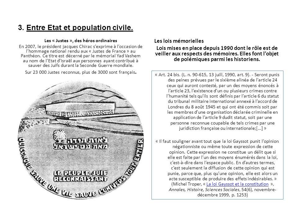 3. Entre Etat et population civile. Les « Justes », des héros ordinaires En 2007, le président jacques Chirac sexprime à loccasion de lhommage nationa