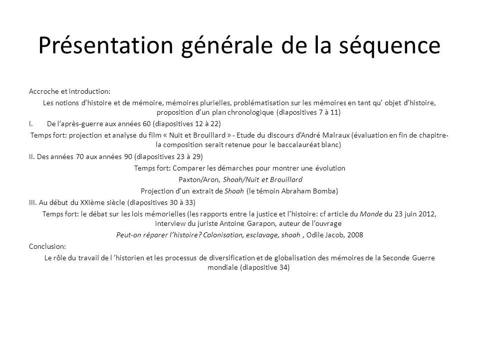 Présentation générale de la séquence Accroche et introduction: Les notions dhistoire et de mémoire, mémoires plurielles, problématisation sur les mémo