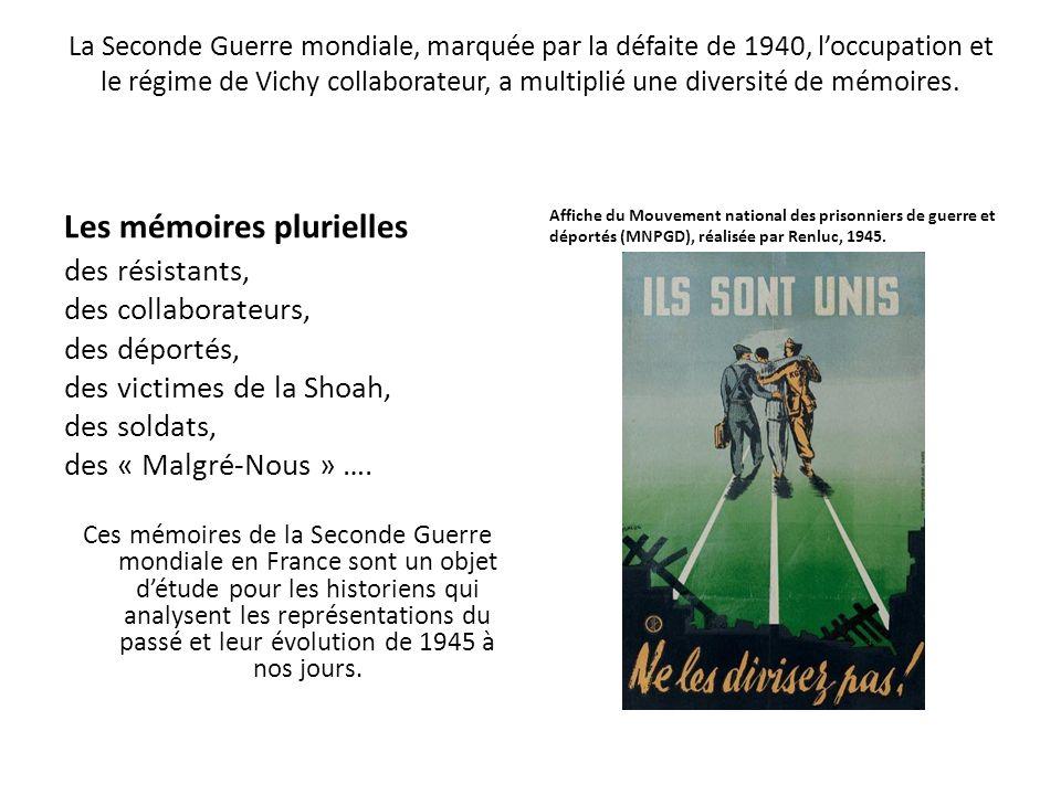 La Seconde Guerre mondiale, marquée par la défaite de 1940, loccupation et le régime de Vichy collaborateur, a multiplié une diversité de mémoires. Le