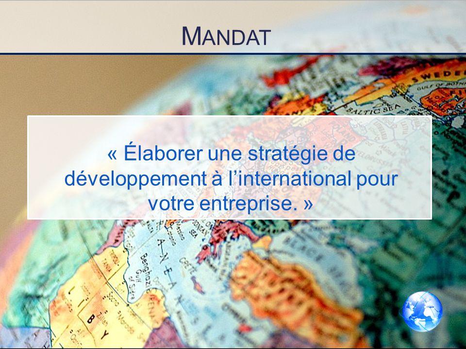M ANDAT « Élaborer une stratégie de développement à linternational pour votre entreprise. »