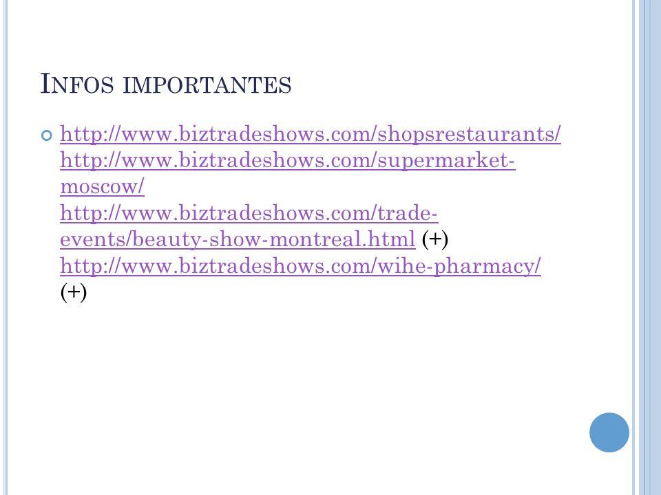 I NFOS IMPORTANTES http://www.biztradeshows.com/shopsrestaurants/ http://www.biztradeshows.com/supermarket- moscow/ http://www.biztradeshows.com/trade