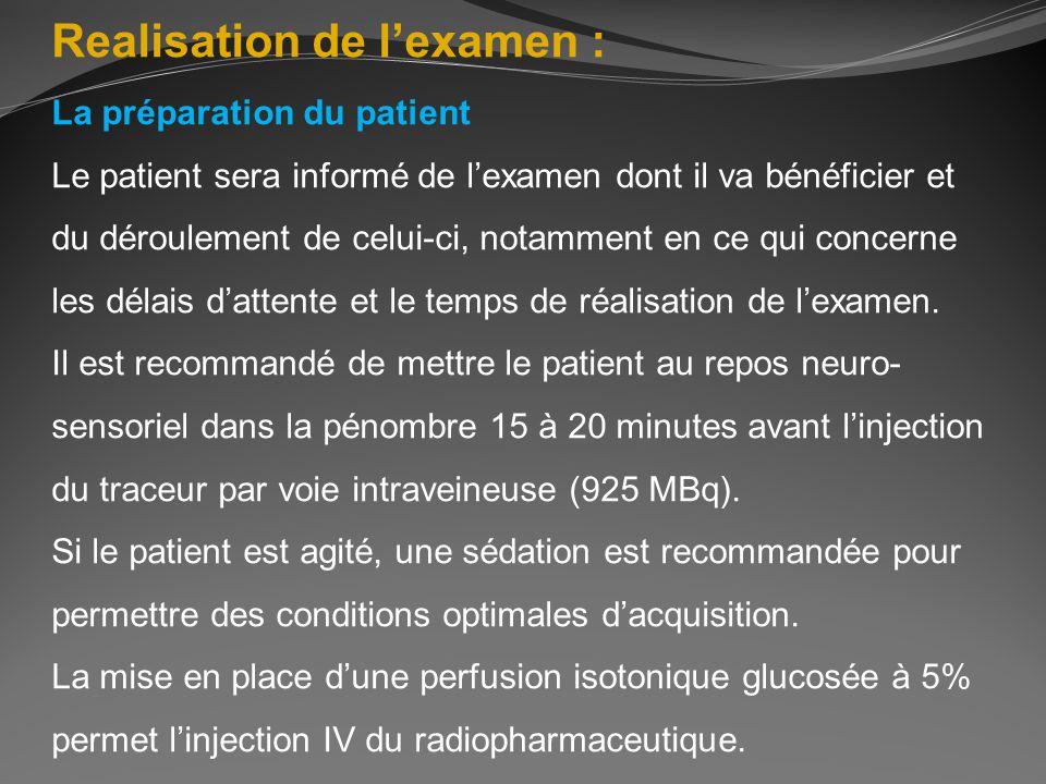 Realisation de lexamen : La préparation du patient Le patient sera informé de lexamen dont il va bénéficier et du déroulement de celui-ci, notamment e