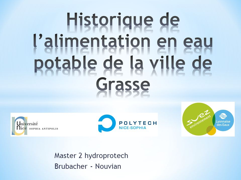 La Lyonnaise des Eaux est le délégataire pour le service deau potable de la commune de Grasse.