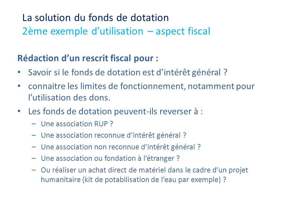Rédaction dun rescrit fiscal pour : Savoir si le fonds de dotation est dintérêt général ? connaitre les limites de fonctionnement, notamment pour luti