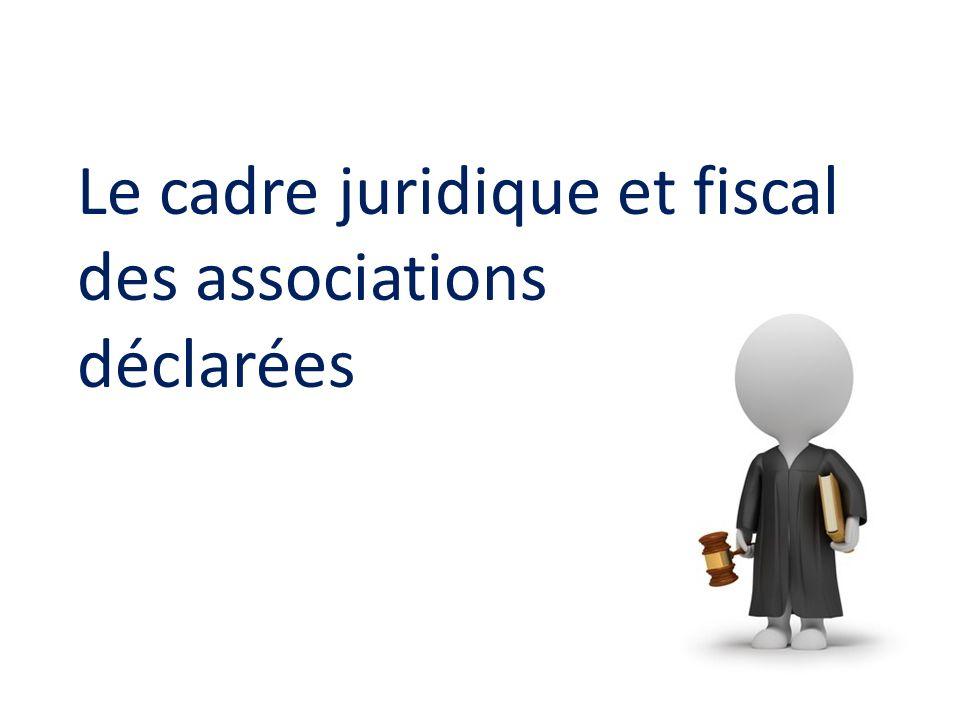 Le cadre juridique et fiscal des associations déclarées