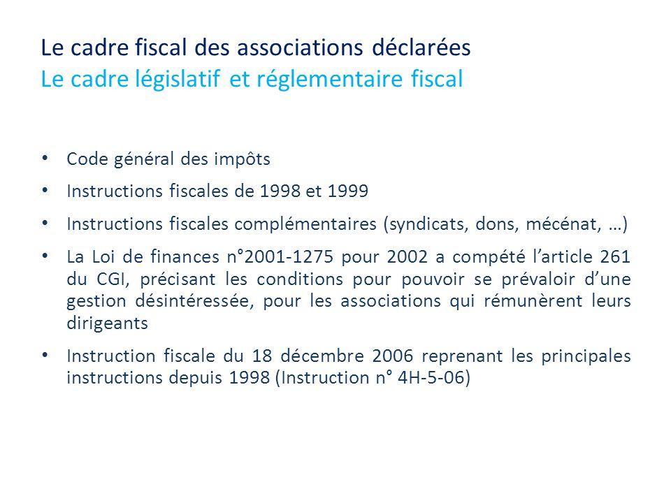 Le cadre fiscal des associations déclarées Le cadre législatif et réglementaire fiscal Code général des impôts Instructions fiscales de 1998 et 1999 I