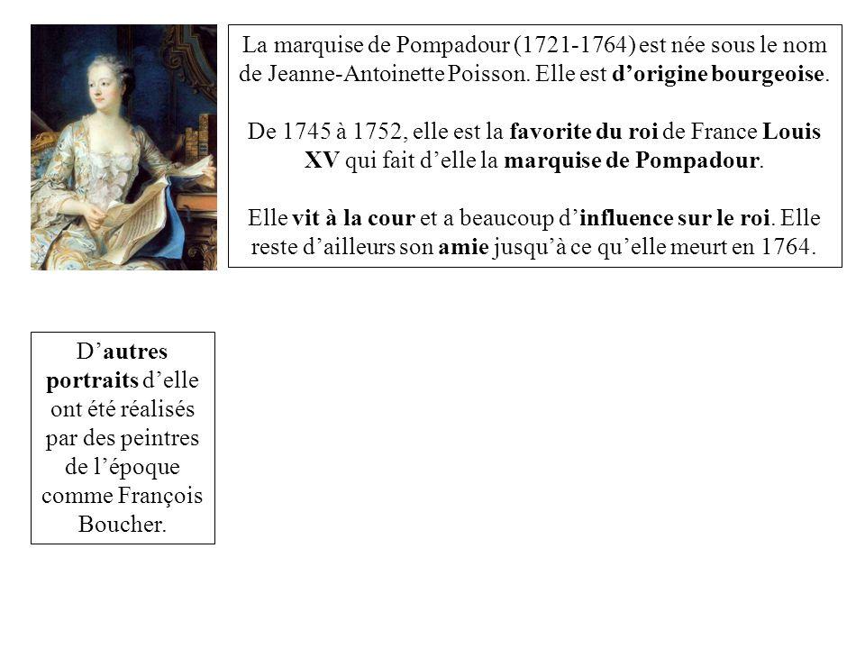 Dautres portraits delle ont été réalisés par des peintres de lépoque comme François Boucher. La marquise de Pompadour (1721-1764) est née sous le nom