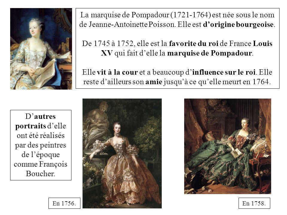 Dautres portraits delle ont été réalisés par des peintres de lépoque comme François Boucher. En 1756.En 1758. La marquise de Pompadour (1721-1764) est