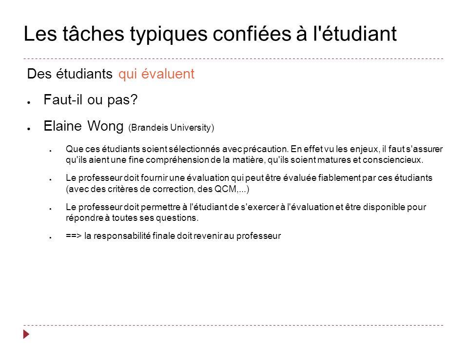Les tâches typiques confiées à l étudiant Des étudiants qui évaluent Faut-il ou pas.