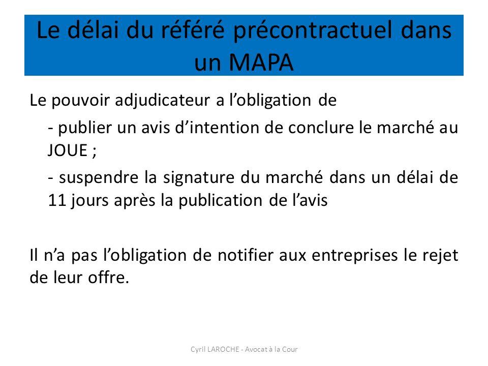 Le délai du référé précontractuel dans un MAPA Le pouvoir adjudicateur a lobligation de - publier un avis dintention de conclure le marché au JOUE ; -