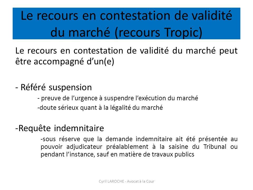 Le recours en contestation de validité du marché (recours Tropic) Le recours en contestation de validité du marché peut être accompagné dun(e) - Référ