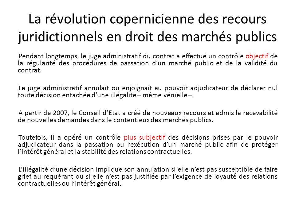La révolution copernicienne des recours juridictionnels en droit des marchés publics Pendant longtemps, le juge administratif du contrat a effectué un