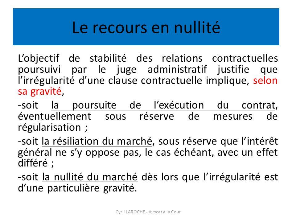 Le recours en nullité Lobjectif de stabilité des relations contractuelles poursuivi par le juge administratif justifie que lirrégularité dune clause c