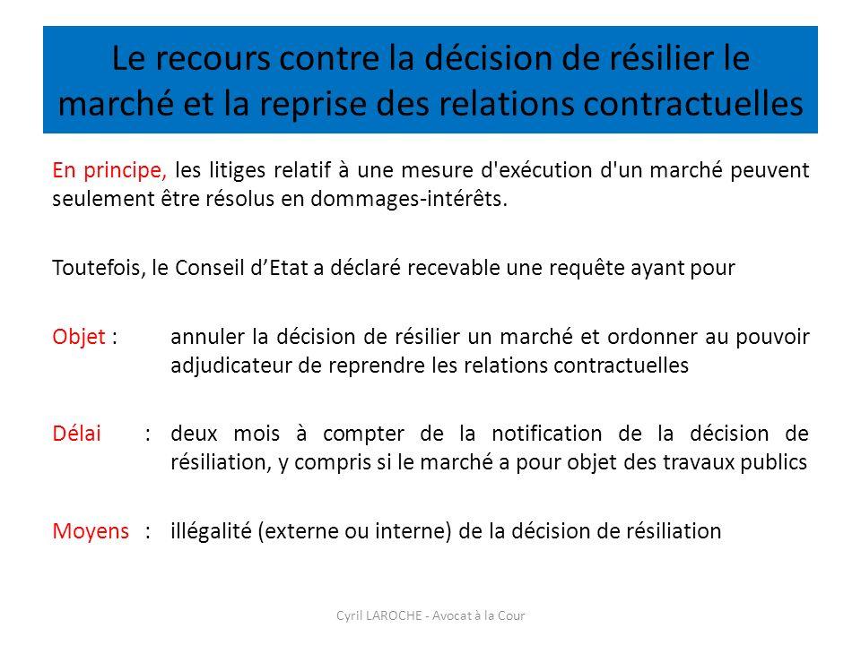 Le recours contre la décision de résilier le marché et la reprise des relations contractuelles En principe, les litiges relatif à une mesure d'exécuti