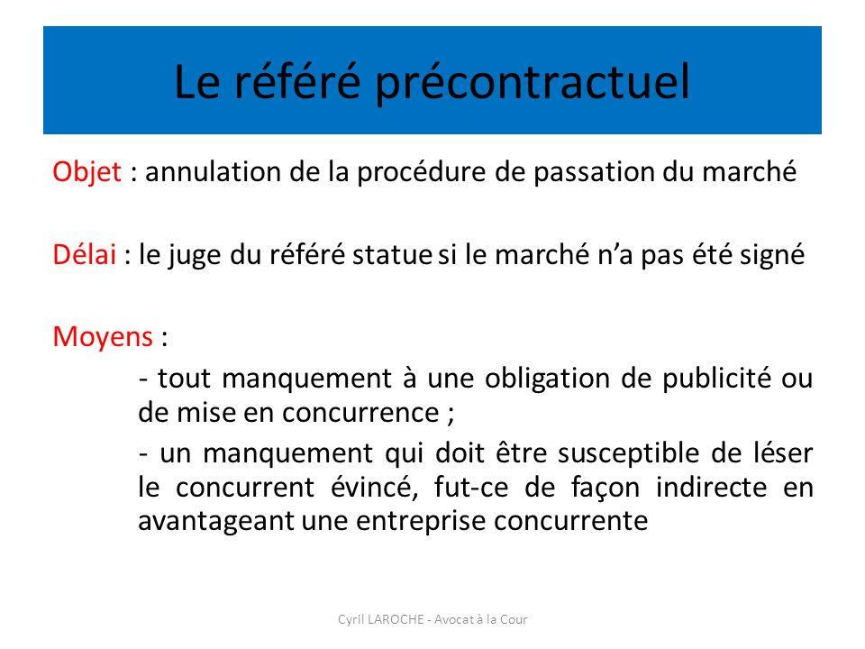 Le référé précontractuel Objet : annulation de la procédure de passation du marché Délai : le juge du référé statue si le marché na pas été signé Moye